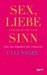 Nagel-Sex Liebe Sinn RZ.indd